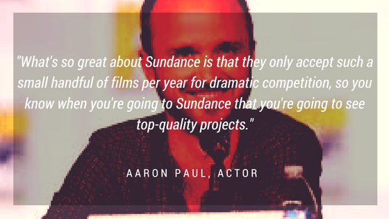 graphic with quote by aaron paul about the sundance film festival
