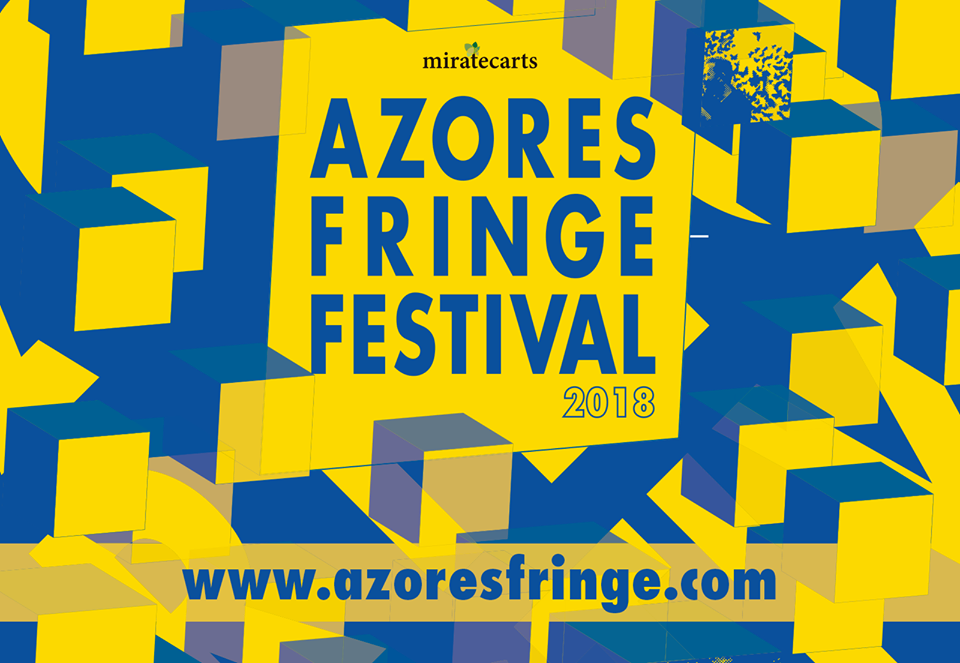 6th Azores Fringe Festival: 25th May – 1st July 2018
